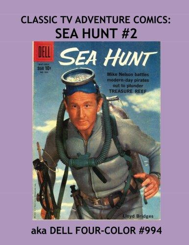 Classic TV Adventure Comics: Sea Hunt #2: aka Dell Four-Color #994 --- All Stories -- No Ads PDF