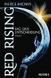 Red Rising - Tag der Entscheidung: Roman (Red-Rising-Trilogie 3) (German Edition)