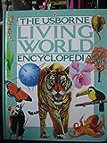 img - for Usborne Living World Encyclopedia (Usborne Encyclopedias) book / textbook / text book