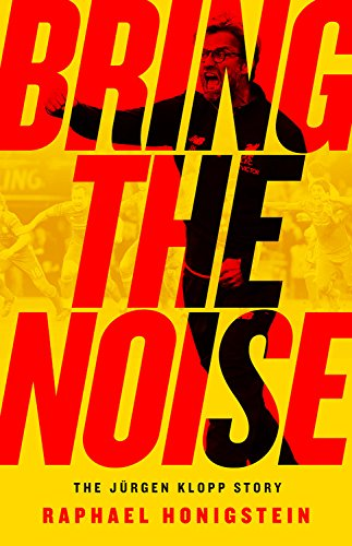 Bring the Noise: The Jürgen Klopp Story cover
