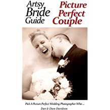 Artsy Bride Guide Picture Perfect Couple: Pick A Picture Perfect Wedding Photographer Who...