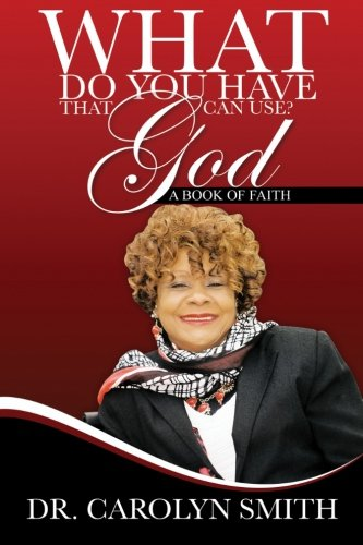 What do you have that God can use?: A book of faith pdf epub
