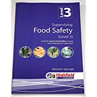 Supervising Food Safety: Level 3: A Text for Level 3 Food Safety Courses and a Reference for Supervisors