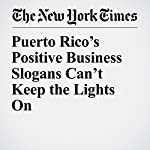 Puerto Rico's Positive Business Slogans Can't Keep the Lights On | Matthew Goldstein