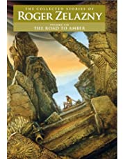 The Road to Amber: The Collected Stories of Roger Zelazny