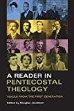 A Reader in Pentecostal Theology: Voices from the First Generation
