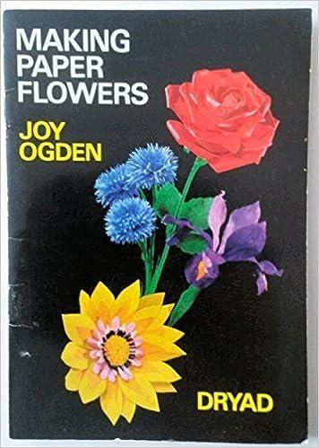 Making paper flowers amazon joy ogden books mightylinksfo