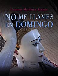 No me llames en domingo (Spanish Edition)