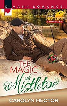The Magic of Mistletoe (Kimani Romance) by [Hector, Carolyn]