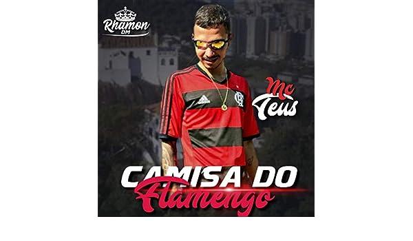 Camisa do Flamengo [Explicit] by Mc Teus on Amazon Music - Amazon.com