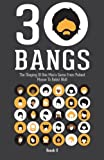30 Bangs: The Shaping Of One Man's Game From Patient Mouse To Rabid Wolf by Roosh V (2012-03-07)