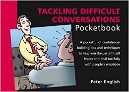Tackling Difficult Conversations Pocketbook by Peter English (2009-09-01)