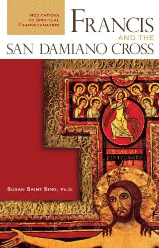 Francis and the San Damiano Cross: Meditations on Spiritual Transformation