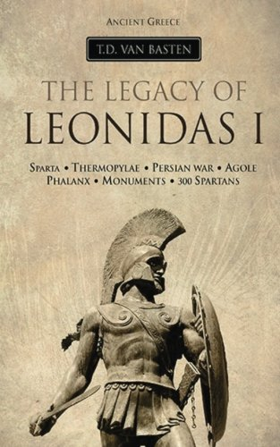 Ancient Greece: The Legacy of Leonidas I (Volume 2)