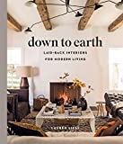 Down to Earth: Laid-back Interiors for Modern