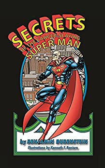Secrets of the Cancer-Slaying Super Man by [Rubenstein, Benjamin]