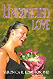 Unexpected Love, Veronica Edmiston, 0595289584
