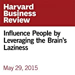 Influence People by Leveraging the Brain's Laziness | Art Markman
