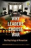 Why Leaders Choose War, Jonathan Renshon, 0275990850