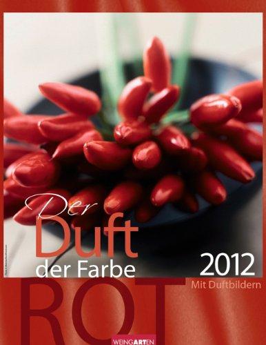 Der Duft der Farbe Rot 2012