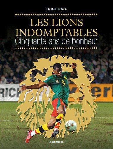 Les Lions indomptables por Calixthe Beyala