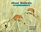 About Rodents: A Guide for Children (The About Series)