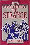 Encyclopedia of the Strange, Daniel Cohen, 0880294515