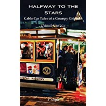Halfway to the Stars - Cable Car Tales of a Grumpy Gripman