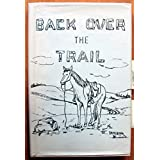Back Over the Trail. A History of the Huxley (Alberta) Area. No Date ca. 1965