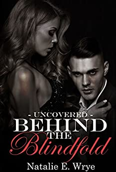 Behind the Blindfold: Uncovered: Volume 2 by [Wrye, Natalie e.]
