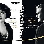 Wir waren furchtbar gute Schauspieler: Psychogramm einer Ehe | F. Scott Fitzgerald,Zelda Fitzgerald