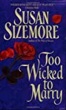 Too Wicked to Marry, Susan Sizemore, 0380816520