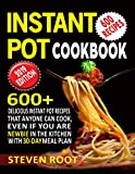 Instant Pot Cookbook: 600+ Delicious Instant Pot Recipes that anyone can Cook, Even If You are Newbie in the Kitchen with 30-Day Meal Plan
