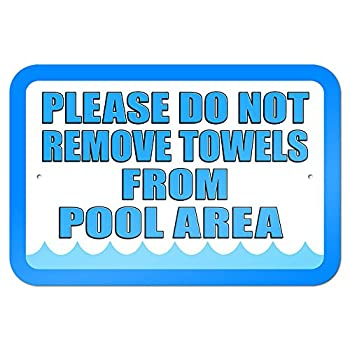 """Please Do Not Remove Towels from Pool Area 9"""" x 6"""" Metal Sign"""