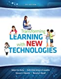 Transforming Learning with New Technologies, Robert W. Maloy and Ruth-Ellen Verock-O'Loughlin, 0133389049