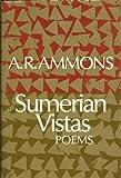 Sumerian Vistas, A. R. Ammons, 0393024687
