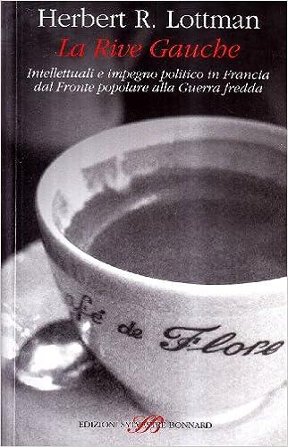 Risultato immagini per bonnard La Rive Gauche. Intellettuali e impegno politico in Francia dal Fronte popolare alla Guerra fredda