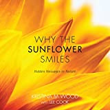 Why the Sunflower Smiles: Hidden Messages in Nature