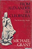 Front cover for the book From Alexander to Cleopatra by Michael Grant