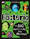 img - for The Bacteria Book: The Big World of Really Tiny Microbes book / textbook / text book