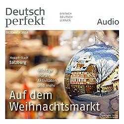 Deutsch perfekt Audio - Auf dem Weihnachtsmarkt. 12/2014