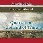 Quartet for the End of Time | Johanna Skibsrud