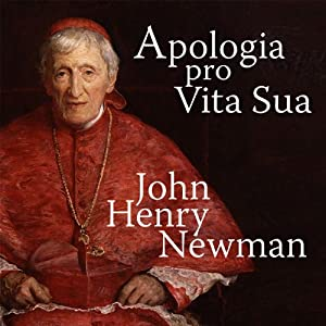 Apologia Pro Vita Sua [A Defense of One's Life] Audiobook