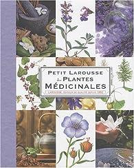 Petit Larousse des plantes médicinales par Gérard Debuigne