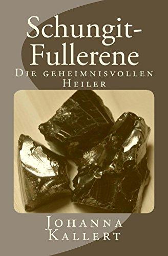 Schungit Fullerene Die Geheimnisvollen Heiler German Edition