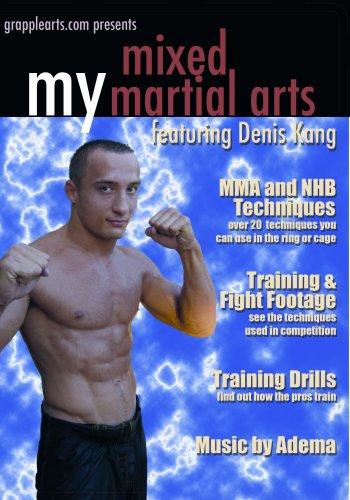 My Mixed Martial Arts Featuring Denis Kang