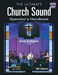 The Ultimate Church Sound Operator's Handbook - 2nd Edition (Music Pro Guides)