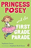 Princess Posey and the First Grade Parade, Stephanie Greene, 0142418277