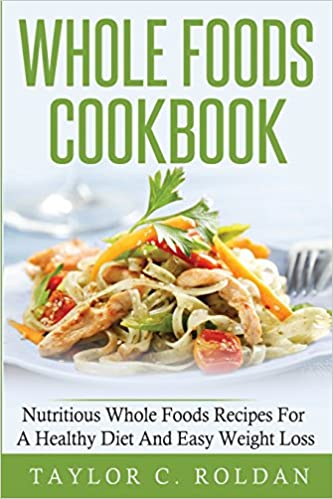 Books for download free pdf page 2 amazon e books collections whole foods cookbook nutritious whole foods recipes for a healthy diet and easy loss pdf forumfinder Gallery