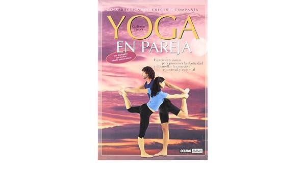 Yoga en pareja: Ejercicios y asanas para promover la ...